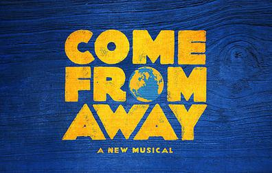 Come From Away at Ahmanson Theatre