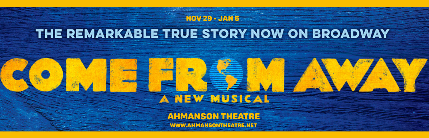 come from away broadway musical buy tickets ahmanson theater